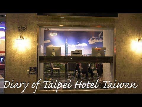 Diary of Taipei Hotel Taiwan 4K