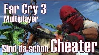 Far Cry 3 ★ Sind da schon Cheater unterwegs??? ★ [Deutsch/HD]