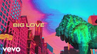 Louis The Child, EARTHGANG - Big Love (Lyric Video)