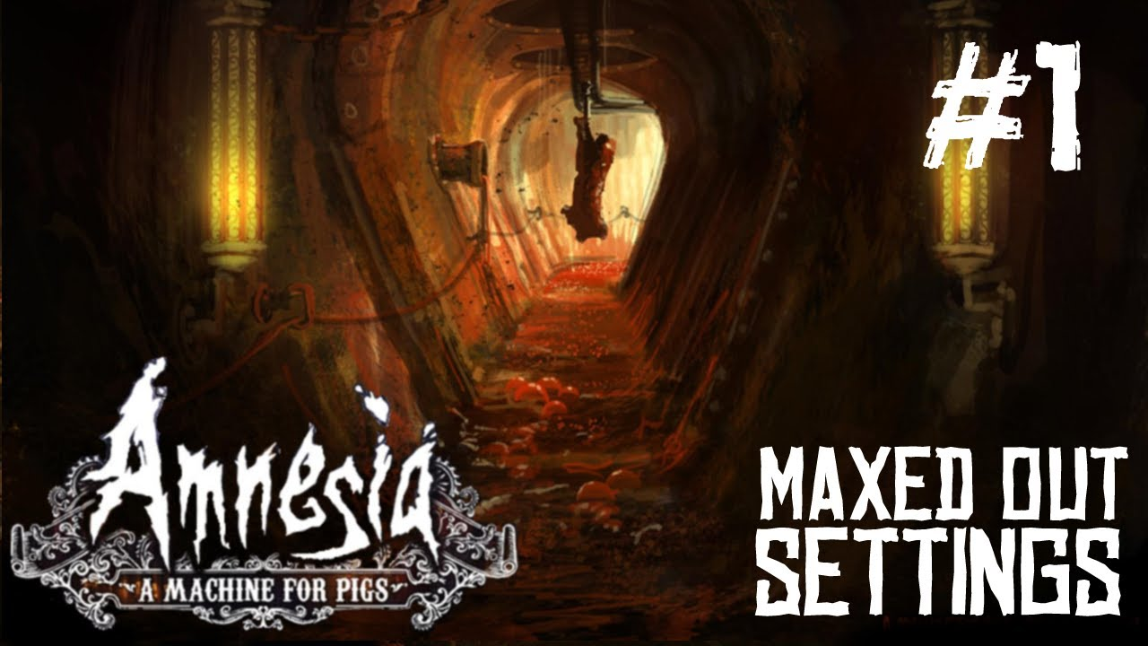 Amnesia A Machine For Pigs Ultra Very High Maxed Out Settings