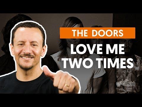 LOVE ME TWO TIMES - The Doors (aula de baixo)