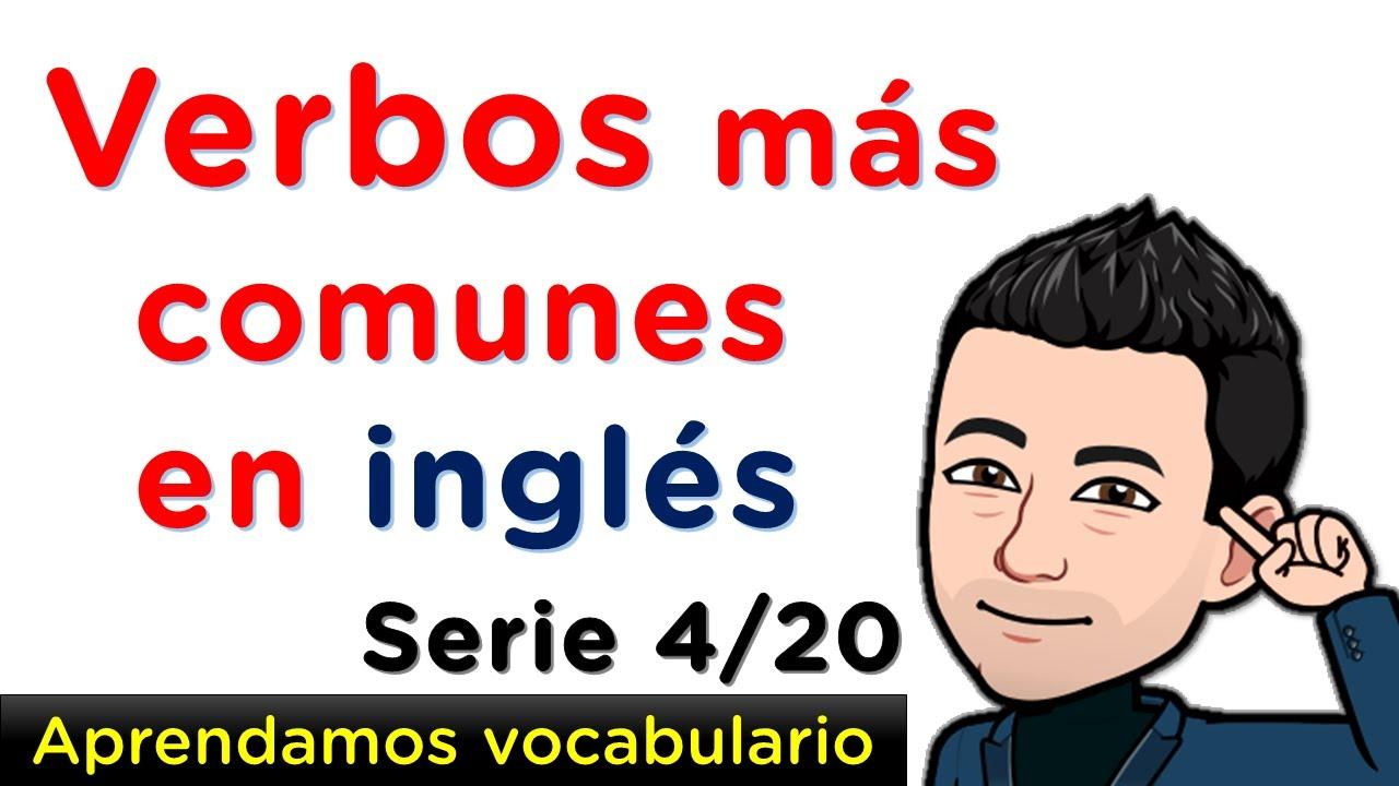 Aprendamos fácilmente verbos en Inglés con pronunciación - Serie 4 de 20