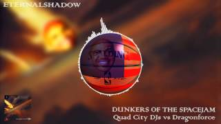 [SlamNation Release] EternalShadow - Dunkers of the SpaceJam (Quad City DJs vs DragonForce)
