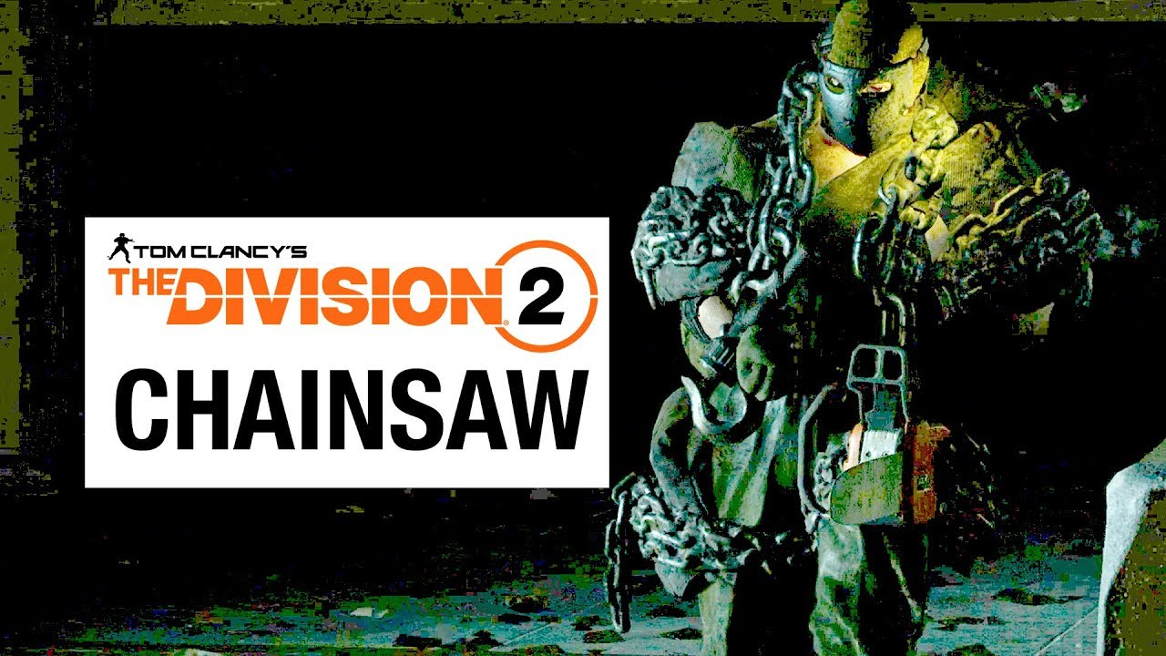 THE DIVISION 2 Chainsaw