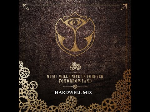 Tomorrowland 2014 Music Will Unite Us Forever - Hardwell Mix