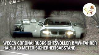 Wegen Corona: Rücksichtsvoller BMW-Fahrer hält 1,50 Meter Sicherheitsabstand
