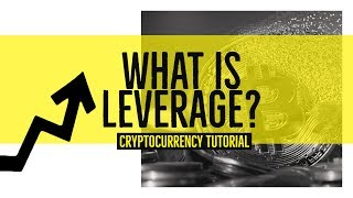what is leverage? (Margin Trading Explained) - Cryptocurrency