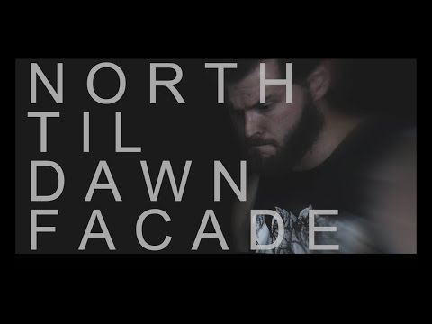 North Til Dawn - Facade (Official Music Video)