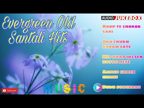 Evergreen Old Santali Hits |New Collection Non Stop Santali Song | Jukebox | Best Collection