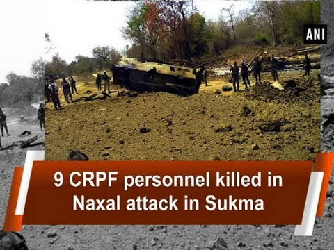 9 CRPF personnel killed in Naxal attack in Sukma - Chhattisgarh News