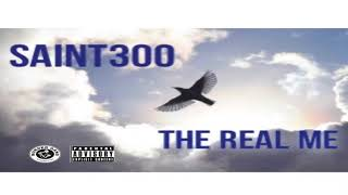 Saint300-The Real Me(Official Audio)