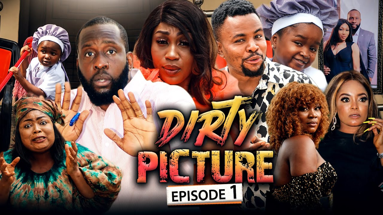 Download DIRTY PICTURE 1 (New Movie) Ray Emodi/Ebube Nwagbo/Ebube Obio 2021 Trending Nigerian Nollywood Movie