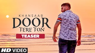 Song Teaser ► Door Tere Toh: Khan Saab | Releasing on 3 September 2019