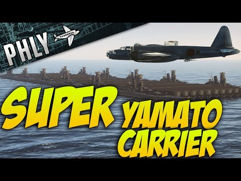 War Thunder - SUPER YAMATO CARRIER - War Thunder User Mission!