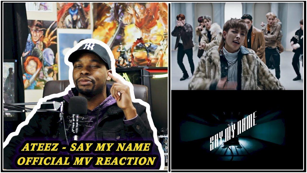 more kpop reactions   ateez -  u0026 39 say my name u0026 39  mv reaction