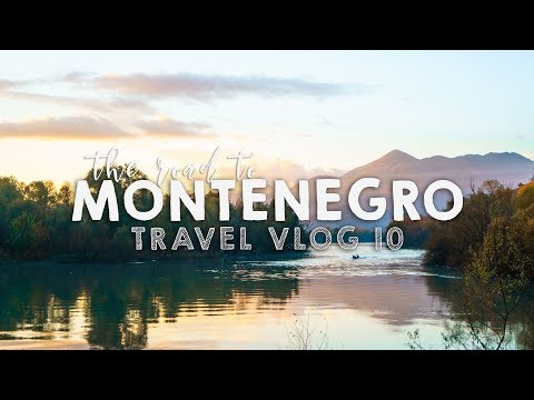 The Road to Montenegro! | TRAVEL VLOG 10