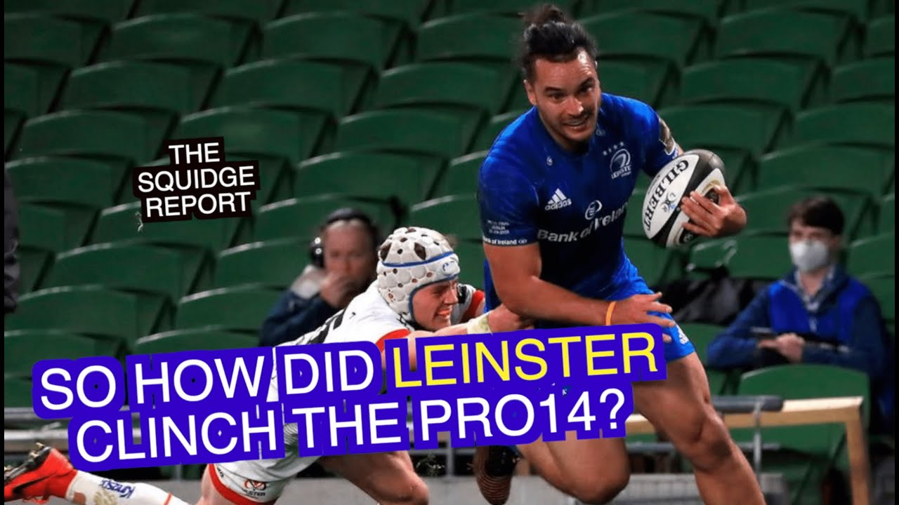 So how did Leinster clinch the Pro14? | The Squidge Report