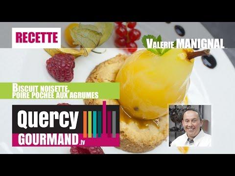 RECETTE : Biscuit noisette, poire pochée aux agrumes – quercygourmand.tv