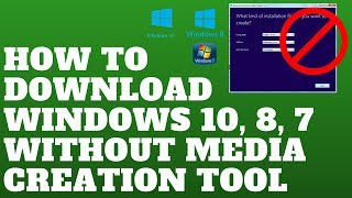How to Download Windows 10, 8, 7 Without Media Creation Tool