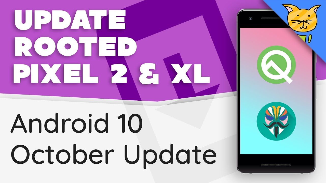 Update Rooted Pixel 2 & 2 XL to Android 10 October Update