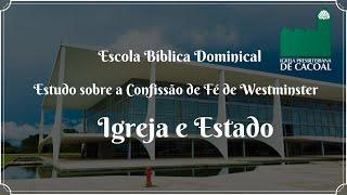 EBD - Confissão de Fé de Westminster - Igreja e Estado