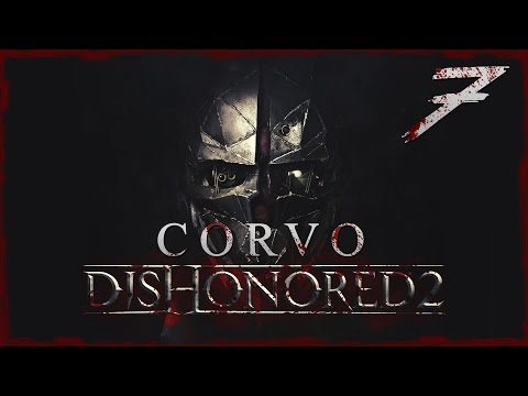 DISHONORED 2 | CORVO | Muy difícil | Capitulo 7 | Asesino de BRUJAS!!