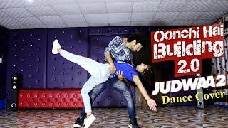 Oonchi Hai Building 2 0 Dance Video Judwaa 2