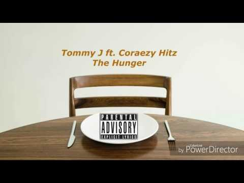 Tommy J ft Coraezy Hitz- The Hunger