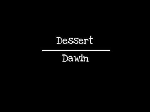 Dessert  Dawin Sub Español