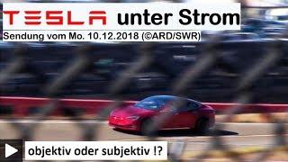 TESLA unter Strom –  Der Kampf um die Zukunft des Autos ( (c) ARD/SWR Sendung vom Mo. 10.12.2018)