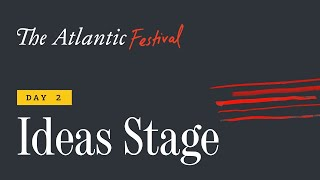 The Atlantic Festival Ideas Stage - Day 2 (feat. Nancy Pelosi, Chris Evans, and Billy Porter)