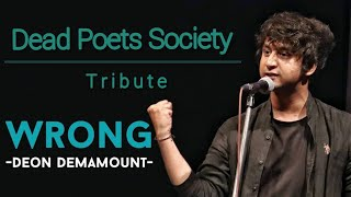 Wrong: A Tribute To Dead Poets Society | Deon Demamount | Spill Poetry