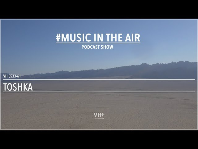 PodcastShow | Music in the Air VHE533-61 - w/ Toshka