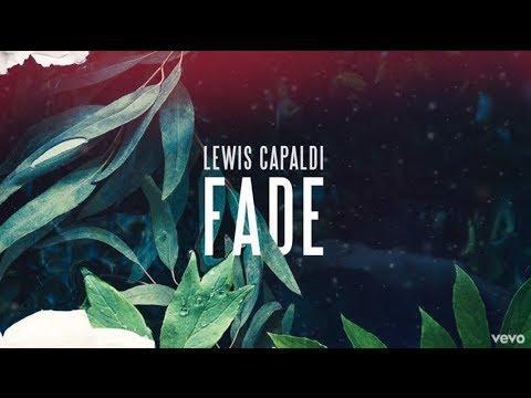 Lewis Capaldi  Fade  Lyrics