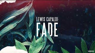 Lewis Capaldi - Fade - Lyrics Video