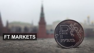 Why Russia's rouble is tumbling | FT Markets