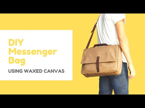 DIY Messnager Bag - Waxed Canvas Messenger Bag Tutorial
