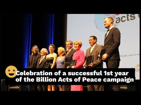 Celebration of a successful 1st year of the One Billion Acts of Peace campaign