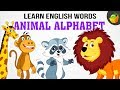 Animals Alphabet - Pre School - Learn English Words Spelling For Kids and Toddlers