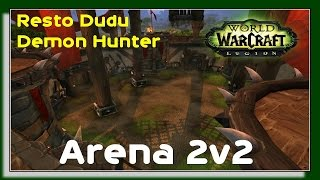 Resto Druid & Demon Hunter Arena 2v2 - World of Warcraft Legion PVP 7.1.5
