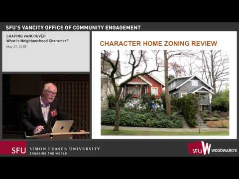 Shaping Vancouver Series 2015: What is Neighbourhood Character?