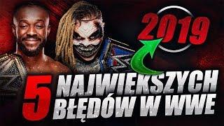 TOP 5: NAJWIĘKSZE BŁĘDY WWE W ROKU 2019!