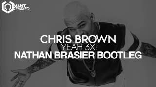Chris Brown - Yeah 3x (Nathan Brasier Bootleg)