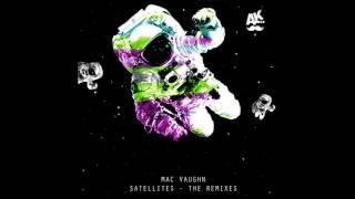 Mac Vaughn - Satellites (Oxyde Remix)