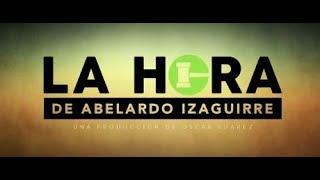 Especial La Hora de Abelardo Izaguirre Julio 17 2017 thumbnail