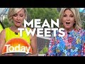 TODAY Host Read Their Mean Tweets | TODAY Show Australia