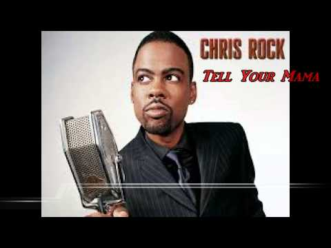 Chris Rock Tell Your Mama