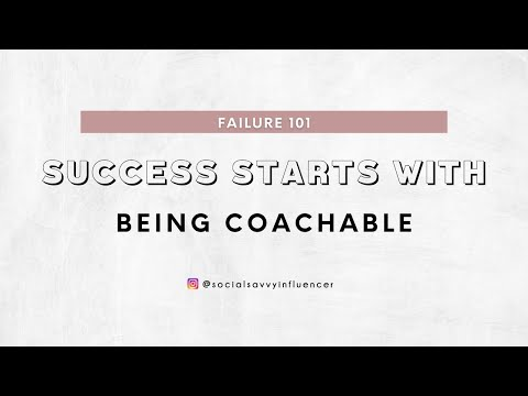 Failure 101 - Success Starts with Being Coachable