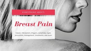 Breast Pain: Learn the most important facts