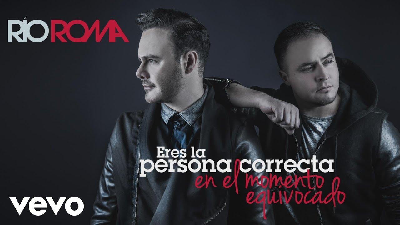 Río Roma - Eres la Persona Correcta en el Momento Equivocado (Cover Audio)
